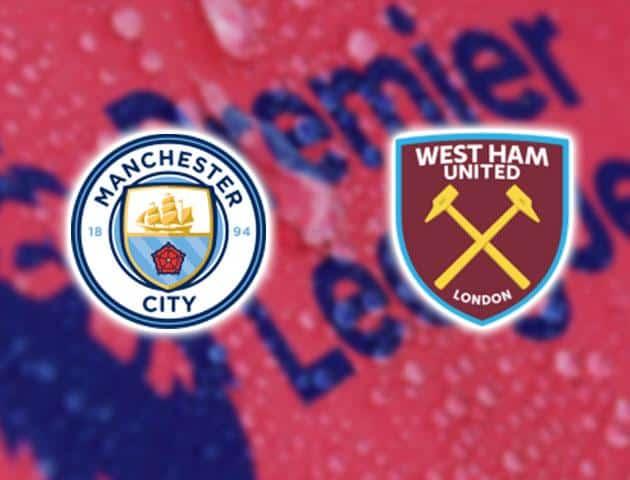 Soi kèo Manchester City vs West Ham United, 19h30 ngày 27/02 – Ngoại hạng Anh